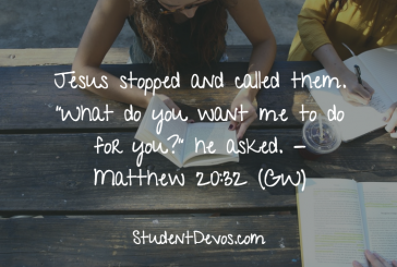 Daily Bible Verse and Devotion – Matthew 20:32