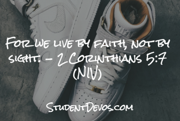 Daily Devotion and Bible Verse – 2 Cor 5:7