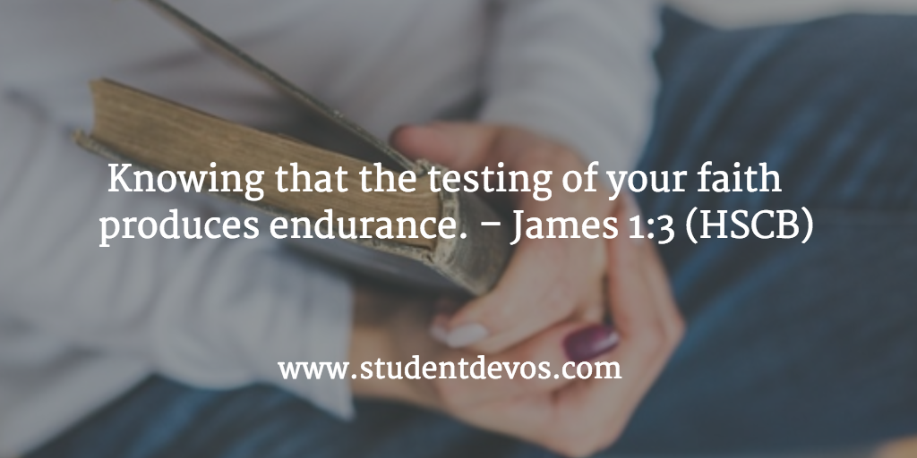 Daily Bible Verse and Devotion – James 1:3