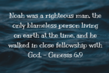 Daily Bible Verse and Devotion – Genesis 6:9