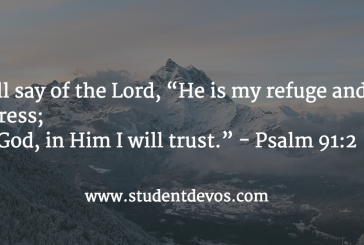 Daily Bible Verse and Devotion – Psalm 91:2