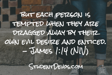 Daily Bible Verse and Devotion – James 1:14
