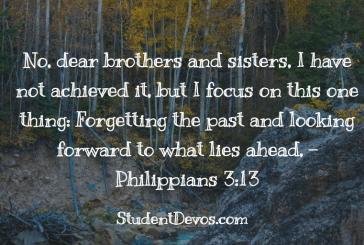 Daily Bible Verse and Devotion – Philippians 3:13