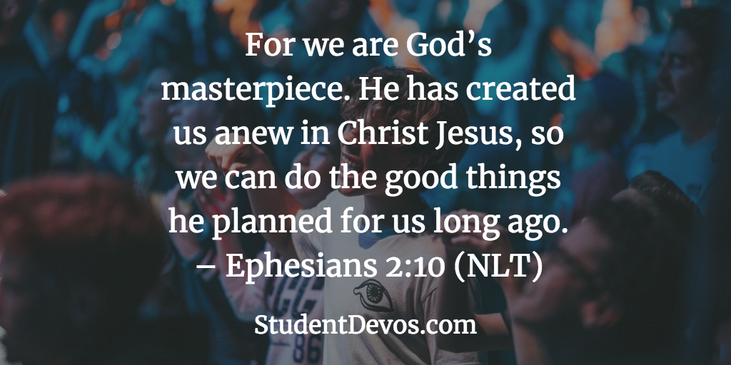 Daily Bible Verse and Devotion – Ephesians 2:10