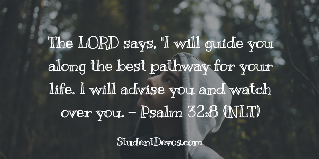 Daily Bible Verse and Devotion – Psalm 32:8