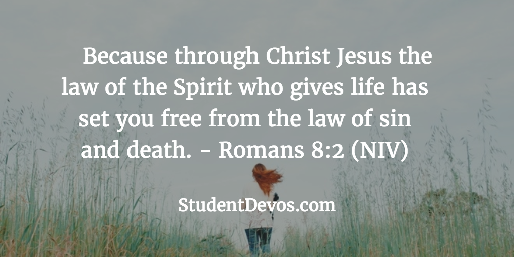 Daily Bible Verse and Devotion – Romans 8:2