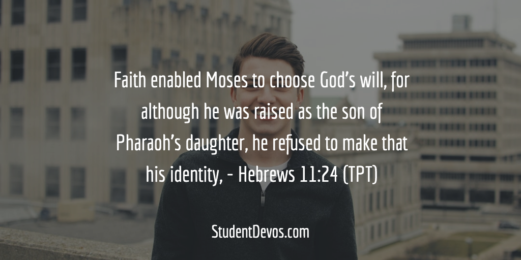 Daily Bible Verse and Devotion – Hebrews 11:24