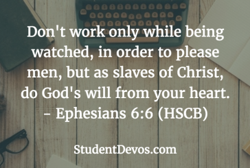 Daily Bible Verse and Devotion – Ephesians 6:6