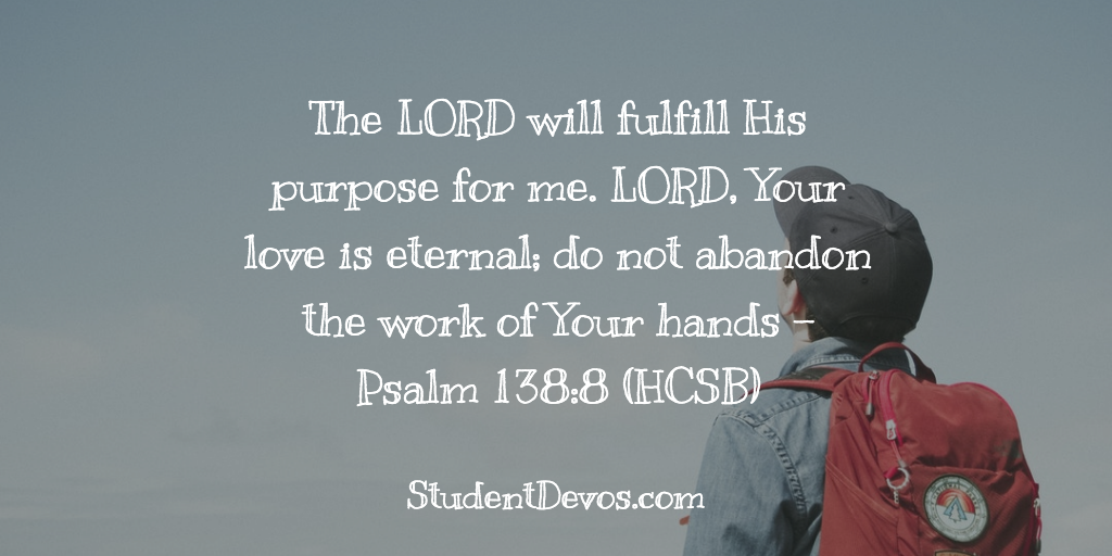 Daily Bible Verse and Devotion – Psalm 138:8