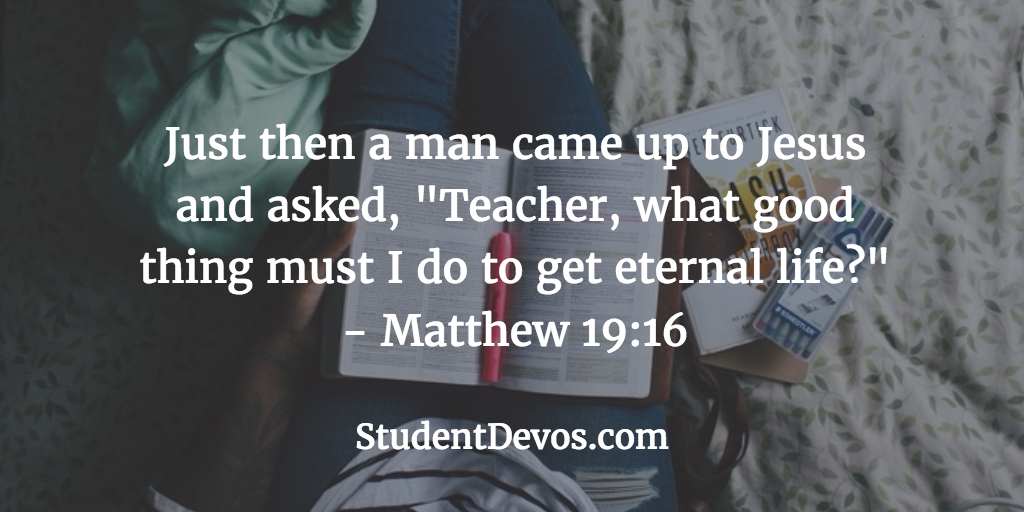 Daily Bible Verse and Devotion – Matthew 19:16