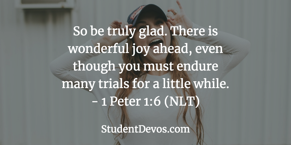 Daily Bible Verse and Devotion – 1 Peter 1:6