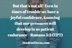 Daily Bible Verse and Devotion – Romans 5:3