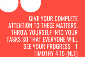 Daily Bible Verse and Devotion – 1 Timothy 4:15