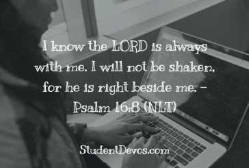 Daily Bible Verse and Devotion – Psalm 16:8