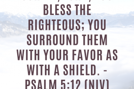 Daily Bible Verse and Devotion – Psalm 5:12