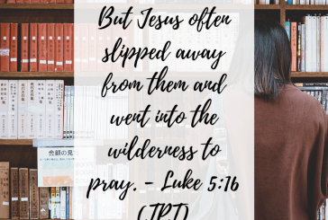 Daily Bible Verse and Devotion – Luke 5:16