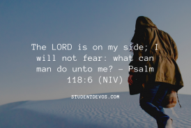 Daily Bible Verse and Devotion – Psalm 118:6