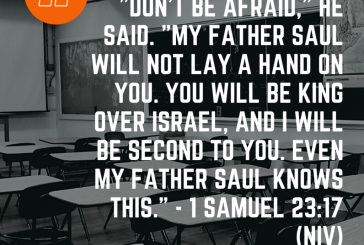 Daily Bible Verse and Devotion – 1 Samuel 23:17