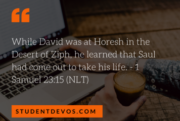 Daily Bible Verse and Devotion – 1 Samuel 23:15