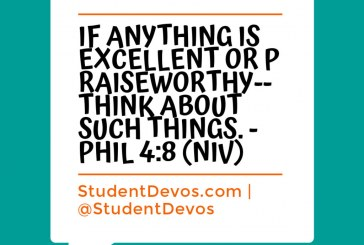 Daily Bible Verse and Devotion – Phil 4:8