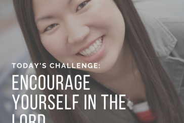 Daily Devotion – Encourage Yourself in the Lord
