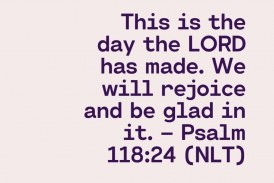 Daily Bible Verse and Devotion – Psalm 118:24