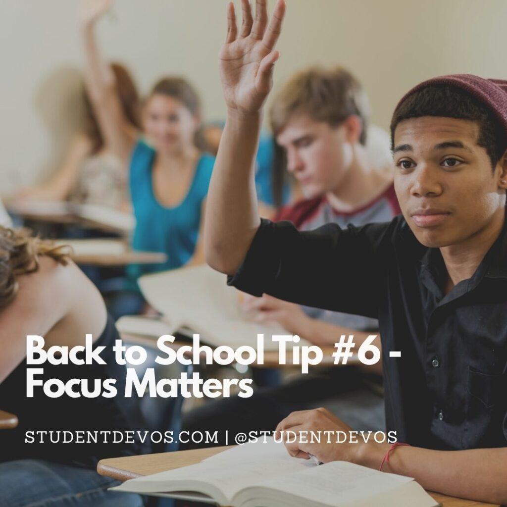 Back To School Tip #6 – Focus Matters