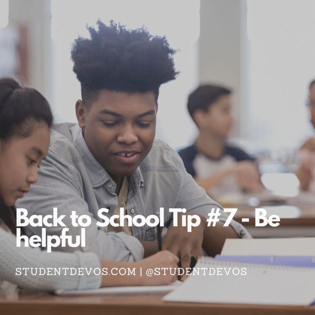 Back To School Tip #7 – Be Helpful