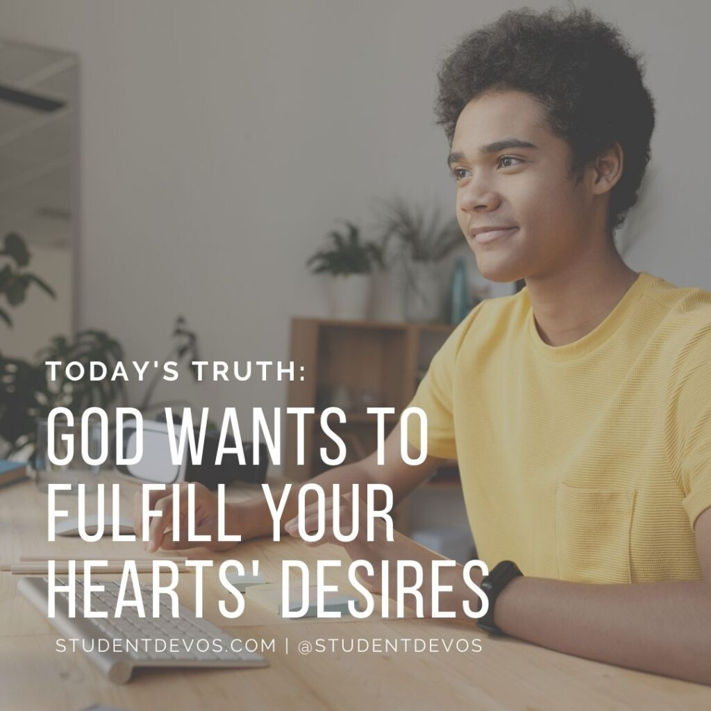 Daily Devotion – The God of Our Hearts' Desires